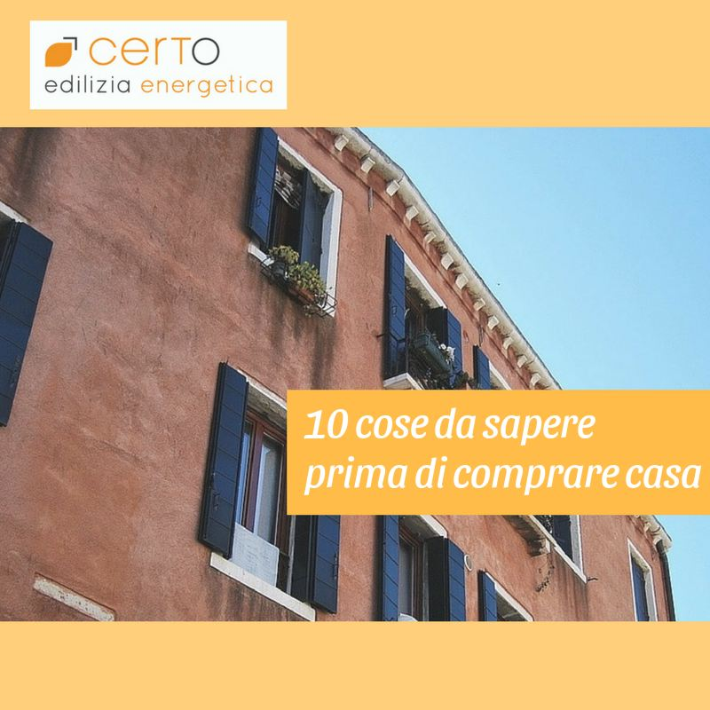Le 10 cose da sapere prima di comprare casa - CERTO edilizia energetica