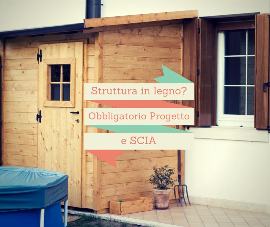 strutture in legno obbligatoria scia